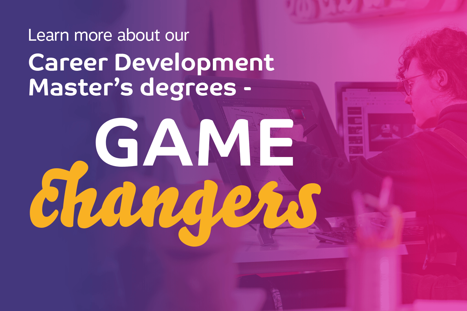 Career Development Master's Degree - Game Changers